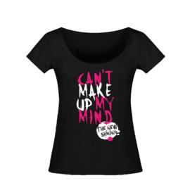 Girlie Shirt - Can't Make Up My Mind