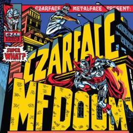 CZARFACE & MF DOOM - SUPER WHAT?