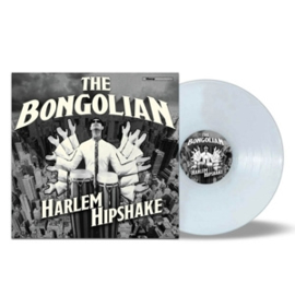 BONGOLIAN - HARLEM HIPSHAKE (CLEAR VINYL, LIMITED TO 500 COPIES WORLDWIDE)