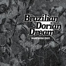 MANFREDO FEST - BRAZILIAN DORIAN DREAM