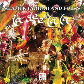 SHAMEK FARRAH AND FOLKS - LA DEE LA LA