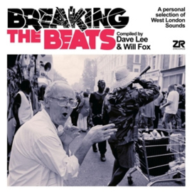 BREAKING THE BEATS - A PERSONAL SELECTION OF WEST LONDON SOUNDS!