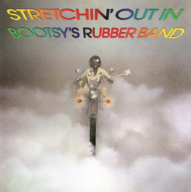 BOOTSY'S RUBBER BAND - STRETCHIN' OUT...