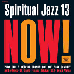 SPIRITUAL JAZZ VOLUME 13: NOW VOL 1