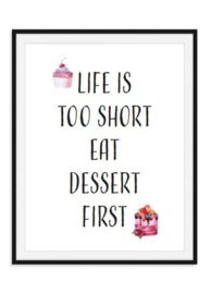 Life is to short - Dessert poster