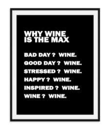 Why wine is the max - Poster