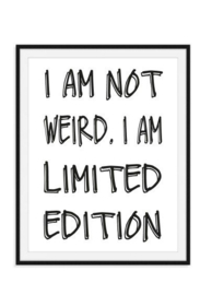 Not weird poster - Limited Edition