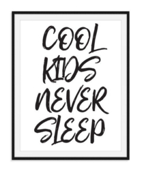 Cool kids never sleep - kinderkamer poster