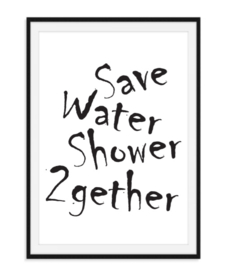 Save Water Shower Together - Poster