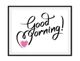Good Morning - Tekstposter