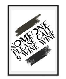 Someone please call 9 Wine Wine - Poster