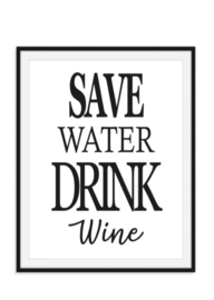 Save water drink wine Zwart wit tekst poster