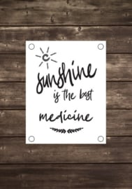 Tuinposter Sunshine is the best medicine - Diverse formaten