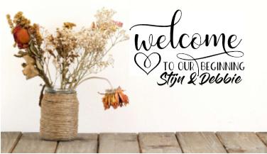 Welcome to our beginning - Namen bruidspaar