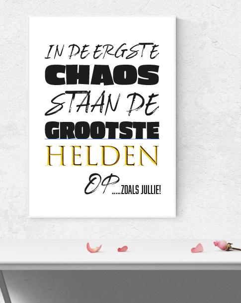 In de ergste chaos - Poster met eigen tekst