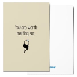 Mini card | You are worth melting for