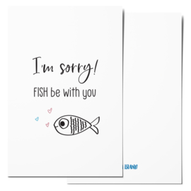 Mini card | I'm sorry! FISH be with you