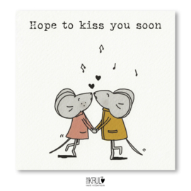 Hope to kiss you soon