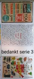 3 wenskaarten met envelop nieuwe bedankt keuze uit 10 series. Klik hier voor de andere series