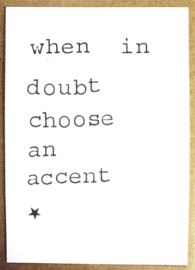When in doubt choose an accent