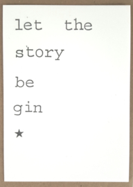 Let the story be gin