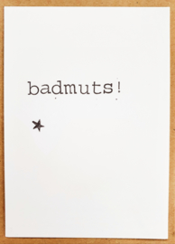 Badmuts!