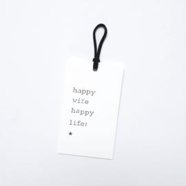 Happy wife happy life!