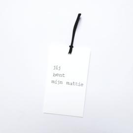 Jij bent mijn mattie
