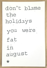 Don't blame the holidays you were fat in August