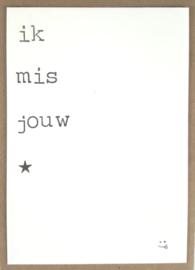 Ik mis jouw ;-)