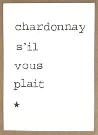 Chardonnay s'il vous plait