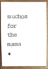 Muchos for the mama