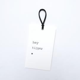 Hey tijger