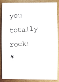 You totally rock!