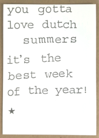 You gotta love dutch summers it's the best week of the year!