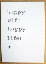 Happy wife happy life!