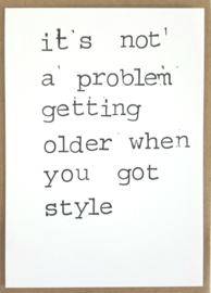 It's not a problem getting older when you got style