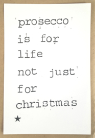 Prosecco is for life not just for christmas