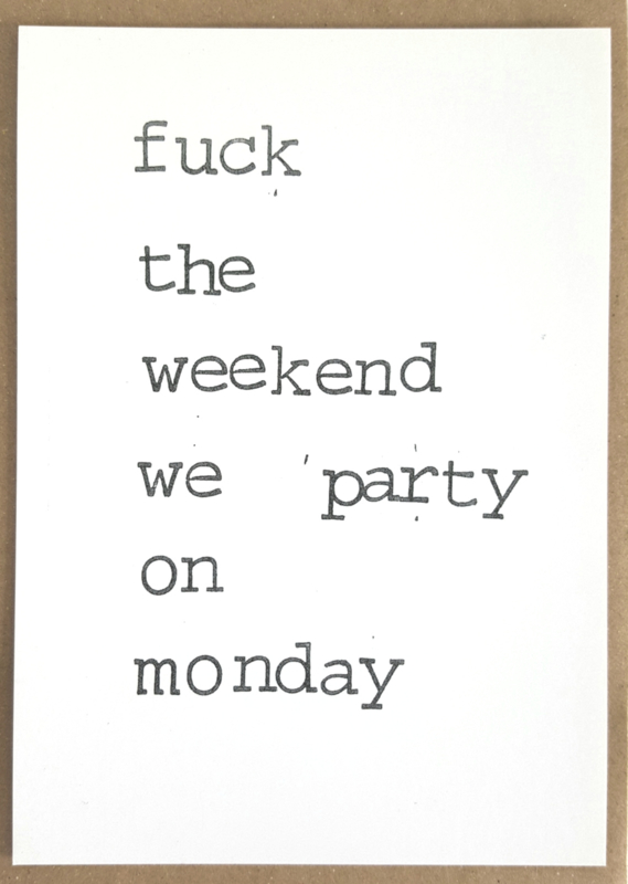 Fuck the weekend we party on Monday