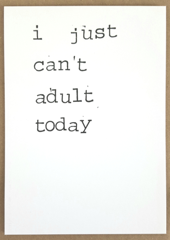 I just can't adult today