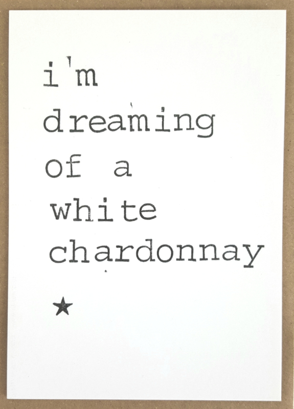 I'm dreaming of a white chardonnay