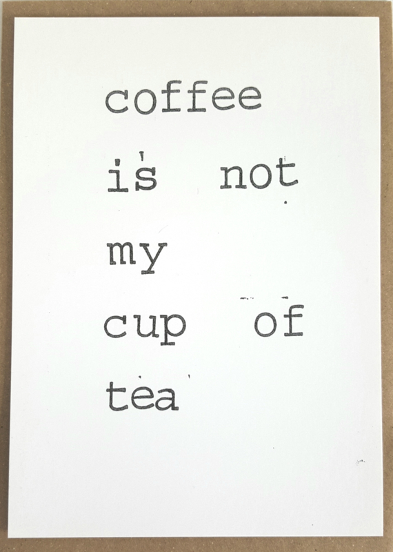 Coffee is not my cup of tea