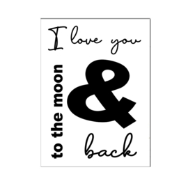 """A4 poster """" I Love you to the moon and back """" zwart ( PER 2 STUKS )"""