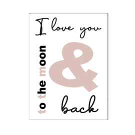 """A4 poster """" I Love you to the moon and back """" roze ( PER 2 STUKS )"""