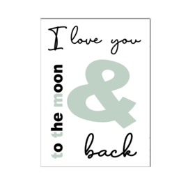 """A4 poster """" I Love you to the moon and back """" groen ( PER 2 STUKS )"""