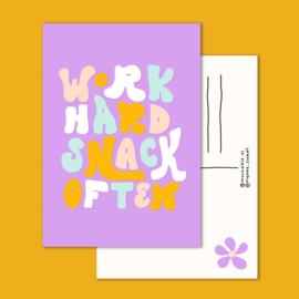 kaart work hard snack often