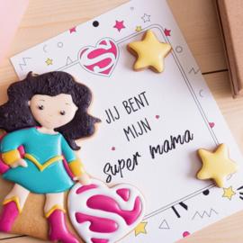 Jij bent mijn SUPER MAMA