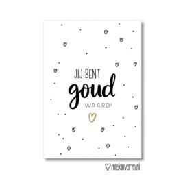 'Jij bent goud waard'
