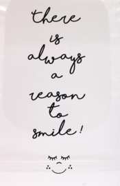 There is always a reason to SMILE ...