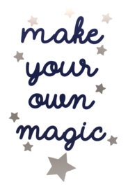 Make your own magic!